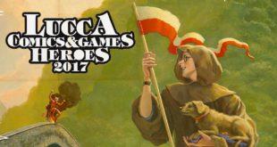 Lucca Comics and Games 2017 – Tutte le novità della nuova edizione