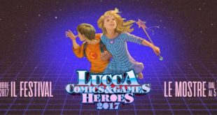 La nostra Lucca Comics and Games Heroes 2017, cosa ci ha convinto e cosa no