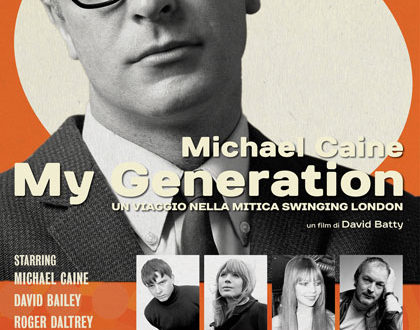 My Generation: il documentario con Michael Caine in sala tre giorni per I Wonder Pictures