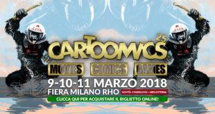 Cartoomics 2018 – Si è conclusa ieri la Fiera Milanese su Fumetti, Cinema e Serie TV, le nostre impressioni