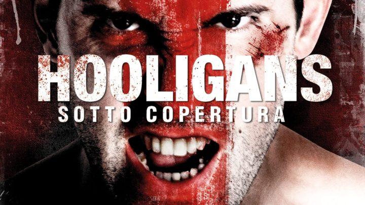 Hooligans–Sotto-Copertura