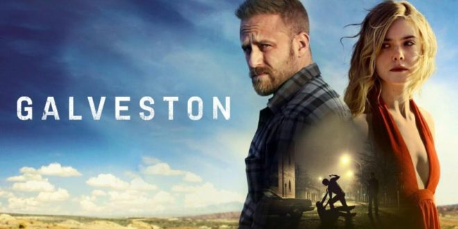 Galveston – Recensione del Bluray del film con Ben Foster e Elle Fanning