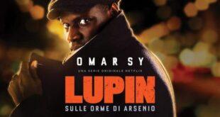 Lupin – Il romanzo di Maurice Leblanc colpisce ancora su Netflix – Recensione